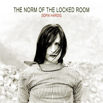 Sofia H�rdig; The Norm Of The Locked Room